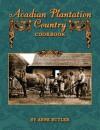 Acadian Plantation Country Cookbook - Anne Butler
