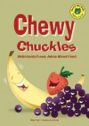 Chewy Chuckles: Deliciously Funny Jokes about Food - Michael Dahl, Jeff Yesh