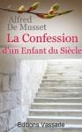 La confession d'un enfant du siècle (Intégrale les 5 parties) (French Edition) - Alfred de Musset