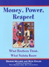 Money, Power, Respect: What Brothers Think, What Sistahs Know - Denene Millner, Nick Chiles