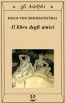 Il libro degli amici - Hugo von Hofmannsthal, Gabriella Bemporad