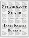 Splashdance Silver (Mocklore Chronicles #1) - Tansy Rayner Roberts