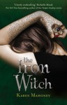 The Iron Witch (Ironbridge Chronicles, #1) - Karen Mahoney