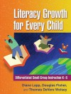 Literacy Growth for Every Child: Differentiated Small-Group Instruction K-6 - Diane Lapp, Douglas Fisher, Thomas DeVere Wolsey