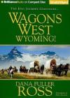 Wyoming! - Dana Fuller Ross, Phil Gigante