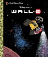 Wall-E (A Little Golden Book) - Walt Disney Company, Scott Tilly, Jean-Paul Orpinas, Vick-E