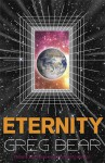 Eternity. Greg Bear - Bear