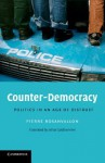 Counter-Democracy: Politics in an Age of Distrust - Pierre Rosanvallon, Arthur Goldhammer