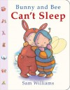 Bunny and Bee Can't Sleep - Sam Williams