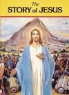 The Story of Jesus - Lawrence G. Lovasik