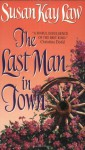 The Last Man in Town - Susan Kay Law