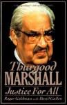 Thurgood Marshall: Justice For All - Roger Goldman, David Gallen