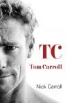 TC - Tom Carroll, Nick Carroll