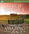 What's So Amazing about Grace? - Philip Yancey, Bill Richards