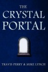 The Crystal Portal - Travis Perry, Mike Lynch