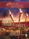 Double Cross (Mills & Boon Love Inspired Suspense) (The McClains - Book 2) - Terri Reed