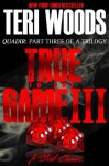 True to the Game Part III - Teri Woods