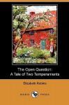 The Open Question: A Tale of Two Temperaments (Dodo Press) - Elizabeth Robins