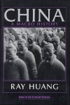 China: A Macro History (An East Gate Book) - Ray Huang