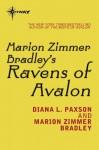 Marion Zimmer Bradley's Ravens of Avalon: Avalon Book 6 - Marion Zimmer Bradley, Diana L. Paxson