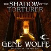 The Shadow of the Torturer - Gene Wolfe, Jonathan Davis