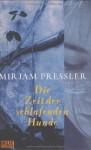 Die Zeit Der Schlafenden Hunde: Roman - Mirjam Pressler