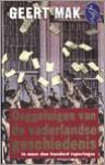 Ooggetuigen van de vaderlandse geschiedenis: in meer dan honderd reportages - Geert Mak