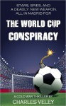 The World Cup Conspiracy - Charles Veley