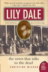 Lily Dale: The Town That Talks to the Dead (Plus) - Christine Wicker