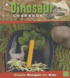 A Dinosaur Cookbook: Simple Recipes for Kids - Sarah L. Schuette