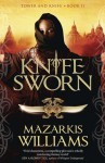 Knife-Sworn (Tower and Knife Trilogy) - Mazarkis Williams