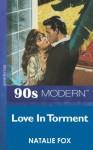 Love In Torment (Mills & Boon Vintage 90s Modern) - Natalie Fox