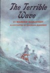 The Terrible Wave: Memorial Edition - Marden Dahlstedt, Charles Robinson