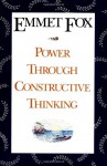 Power Through Constructive Thinking - Emmet Fox