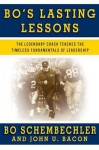 Bo's Lasting Lessons: The Legendary Coach Teaches the Timeless Fundamentals of Leadership - Bo Schembechler, John Bacon