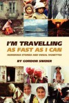I'm Traveling as Fast as I Can - Gordon Snider