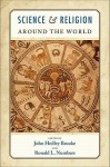 Science and Religion Around the World - John Hedley Brooke, Ronald L. Numbers