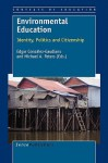 Environmental Education - Edgar González Gaudiano, Michael A. Peters