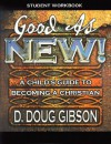 Good as New!: A Child's Guide to Becoming a Christian - D. Douglas Gibson