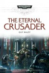 The Eternal Crusader - Guy Haley