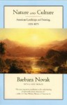 Nature and Culture: American Landscape and Painting, 1825-1875 - Barbara Novak