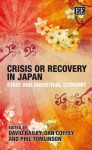 Crisis or Recovery in Japan: State and Industrial Economy - David Bailey