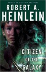 Citizen of the Galaxy - Robert A. Heinlein
