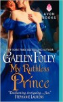My Ruthless Prince (The Inferno Club #4) - Gaelen Foley
