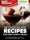 15 Chocolate Recipes for Easy Family Meals (eHow Easy Recipes Kindle Book Series) - Jeannette Bessinger, Jonny Bowden