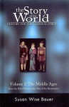The Story of the World: History for the Classical Child, Volume 2: The Middle Ages - Susan Wise Bauer