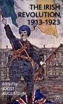 The Irish Revolution, 1913-1923 - Joost Augusteijn