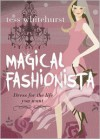 Magical Fashionista: Dress for the Life You Want - Tess Whitehurst