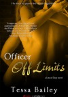 Officer off Limits - Tessa Bailey