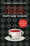 Poppy Done to Death: An Aurora Teagarden Novel (AURORA TEAGARDEN MYSTERY) - Charlaine Harris